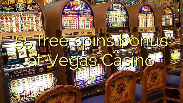 55 libera turnadas gratifiko ĉe Vegas Kazino