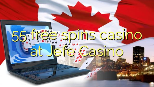 55 tasuta keerutab kasiino Jefe Casino