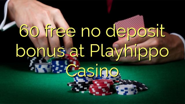 Bez bonusu 60 v kartě Playhippo Casino