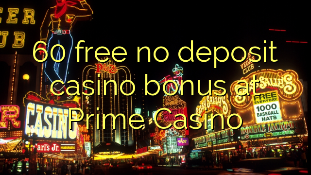 prime casino no deposit bonus codes 2019