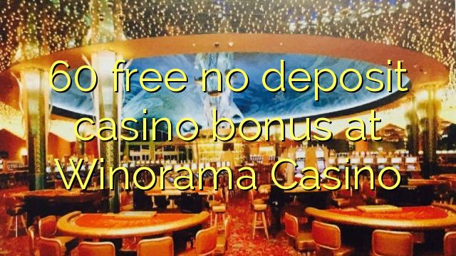 60 vaba mingit deposiiti kasiino bonus at Winorama Casino