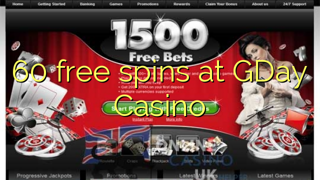 gday casino 60 free spins no deposit bonus