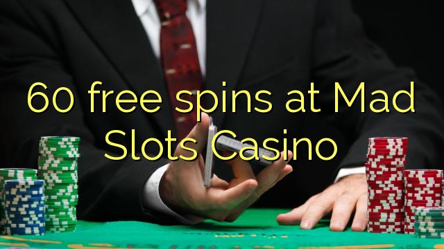 """""""60"""" nemokamai sukasi """"Mad Slots Casino"""""""