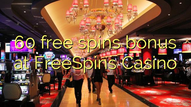 60 मुक्त FreeSpins कैसीनो में बोनस spins