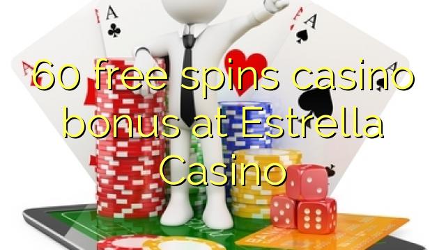 60 безплатни завъртания казино бонус в Estrella Казино