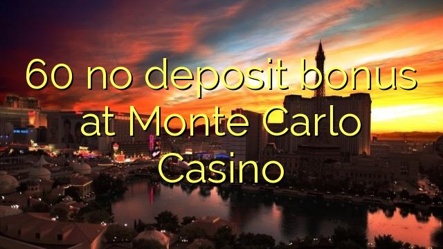 60 нест бонус амонатии дар Монте Карло Казино