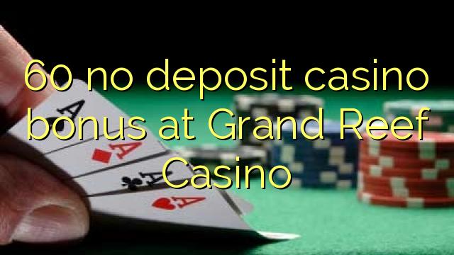 Grand Reef Casino-da 60 heç bir əmanət casino bonusu