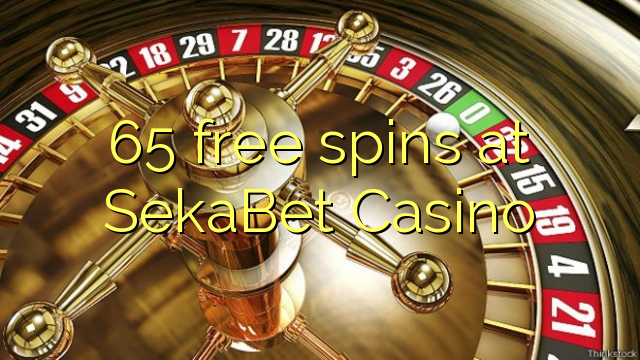65 spins senza à SekaBet Casino