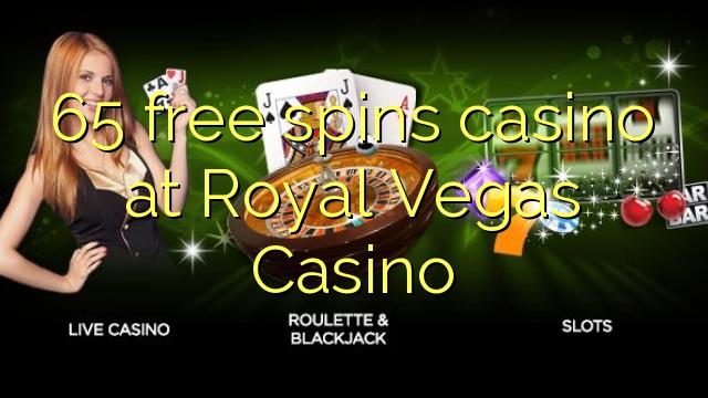 65 pulsuz Royal Vegas Casino casino spins