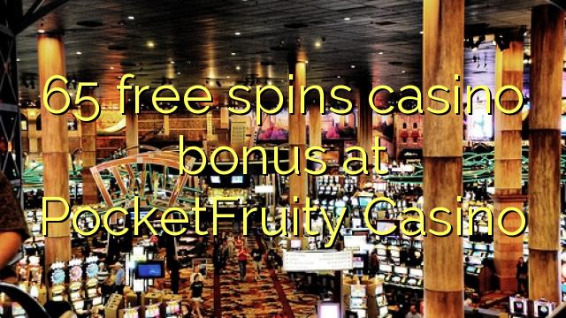 65 الحرة يدور مكافأة كازينو في PocketFruity كازينو