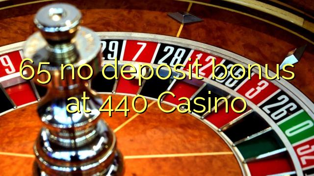 65 Casino-д 440 ямар ч орд урамшуулал