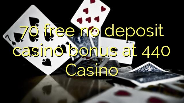 70自由440賭場沒有存款賭場獎金