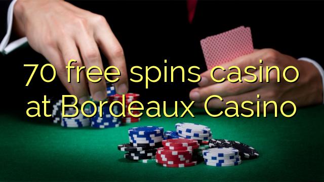 70 Freispiele Casino in Bordeaux Casino