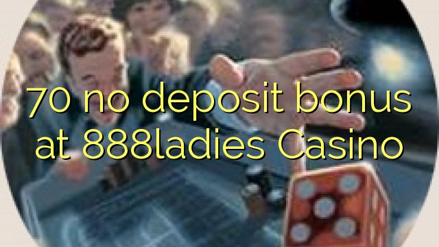 70 ebda bonus depożitu fil 888ladies Casino
