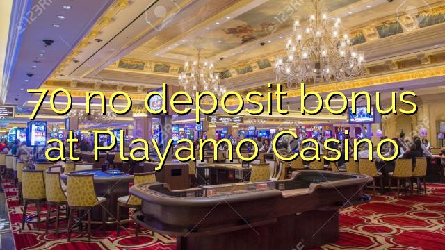 70 no deposit bonus di Playamo Casino