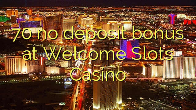 free welcome bonus no deposit casino - 3