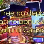 75 free no deposit casino bonus at Futuriti Casino