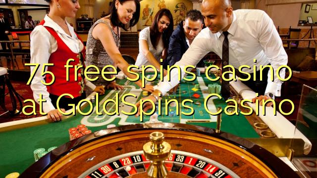 75 الحرة يدور كازينو في GoldSpins كازينو