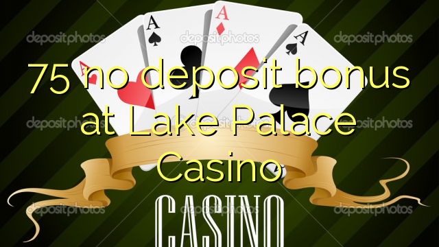 no deposit bonus lake palace casino