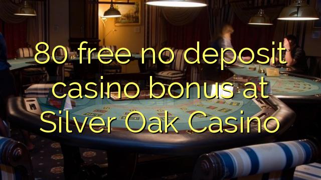 no deposit bonus at silver oak casino