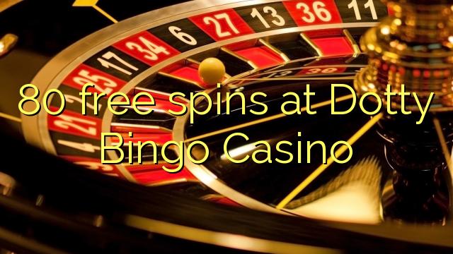 Dotty Bingo Casino-da 80 pulsuz spins