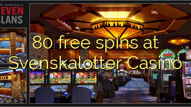 80 gratis spinn på Svenskalotter Casino