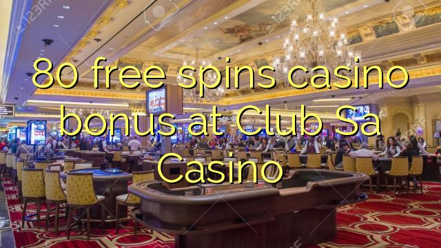 80 bepul Club Sa Casino kazino bonus Spin