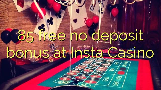 85 gratis sin depósito de bonificación en Insta Casino