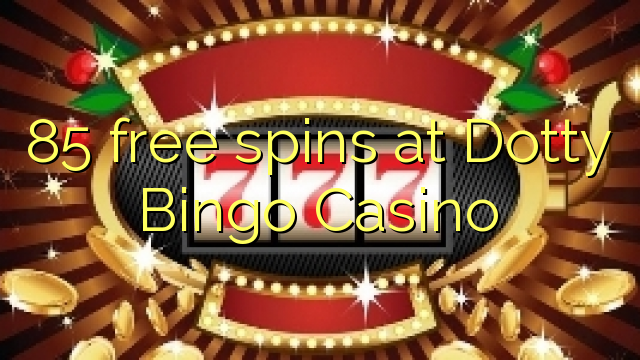 Dotty Bingo Casino-da 85 pulsuz spins