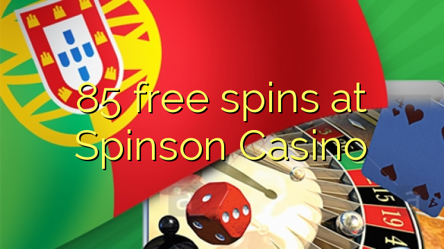 85 безплатни завъртания в Spinson Казино