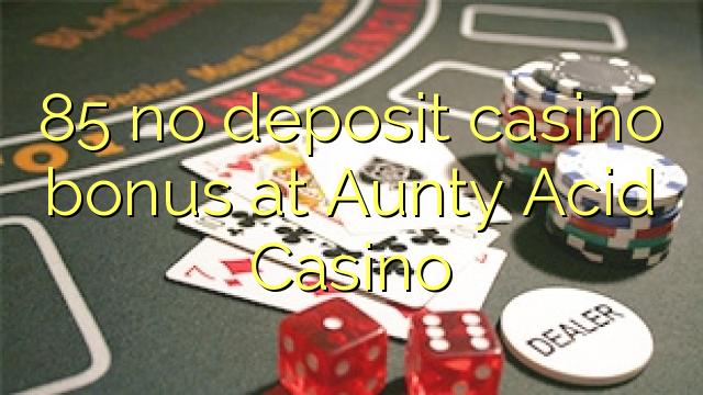aunty acid casino bonus code