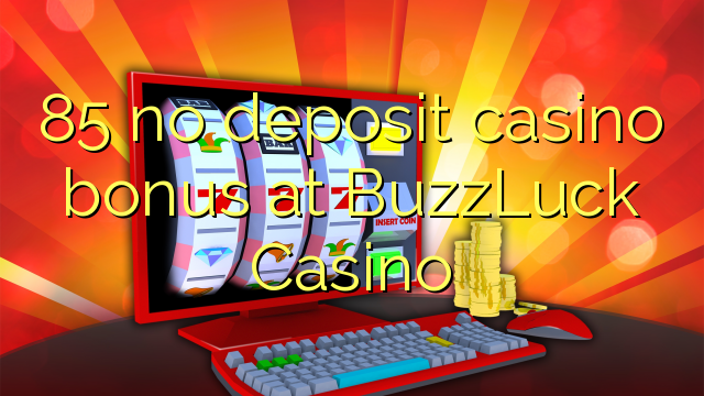 no deposit bonus for buzzluck casino