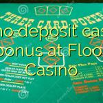 85 no deposit casino bonus at Floor Casino