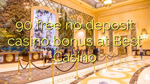 90 oo lacag la'aan ah ma bonus casino deposit at Best Casino