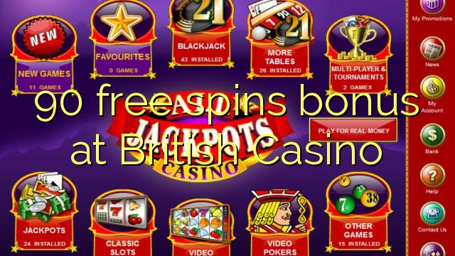 90 free spins bonus at British Casino