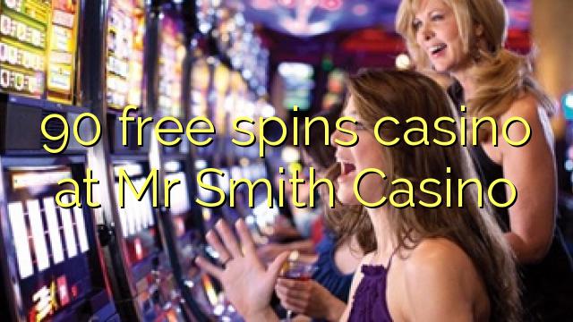 90 bezplatne sa točí kasíno v kasíne Mr. Smith