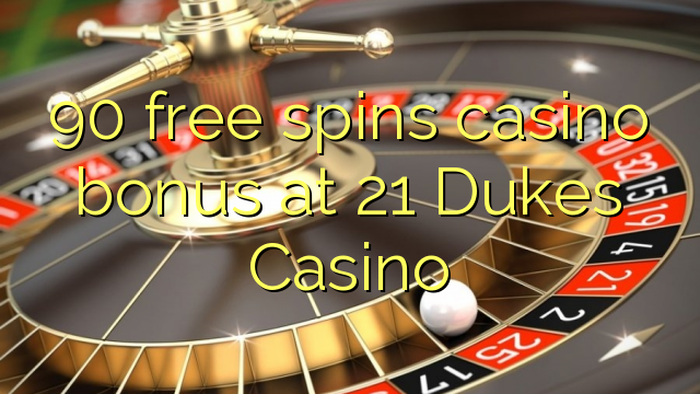 21 dukes free spins