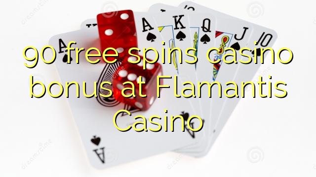 90 pulsuz Flamantis Casino casino bonus spins