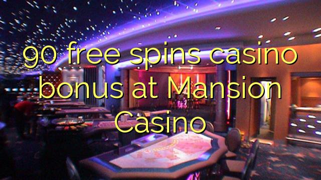 90 tasuta keerutab kasiino boonus Mansion Casino