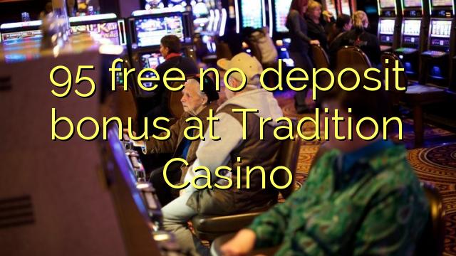 tradition casino no deposit bonus codes