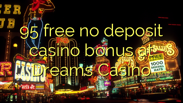 dreams online casino no deposit bonus