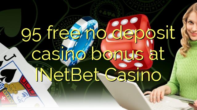 Bez bonusu 95 bez kasina v INetBet Casino