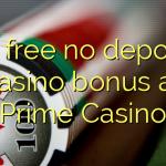 95 free no deposit casino bonus at Prime  Casino