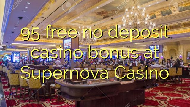 95 free no deposit casino bonus at Supernova Casino