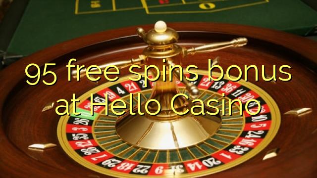 95 ücretsiz Merhaba Casino'da ikramiye spin