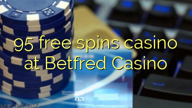 Betfred Casino-da 95 pulsuz casino casino