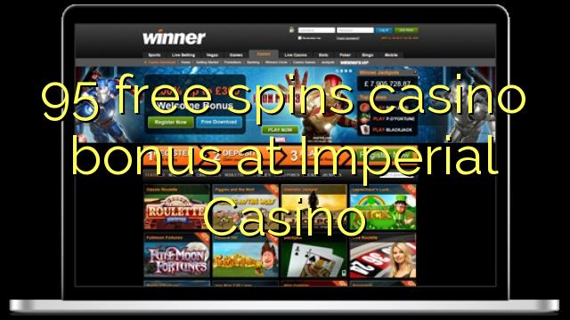 95 gratis spint casino bonus bij Imperial Casino