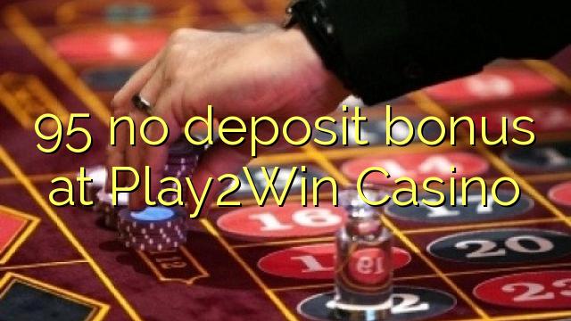 play2win casino no deposit bonus