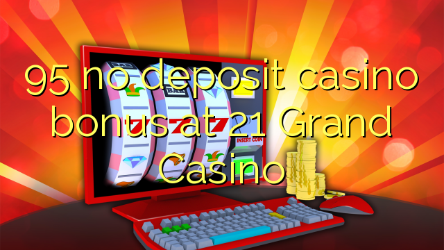 grand 21 casino bonus code