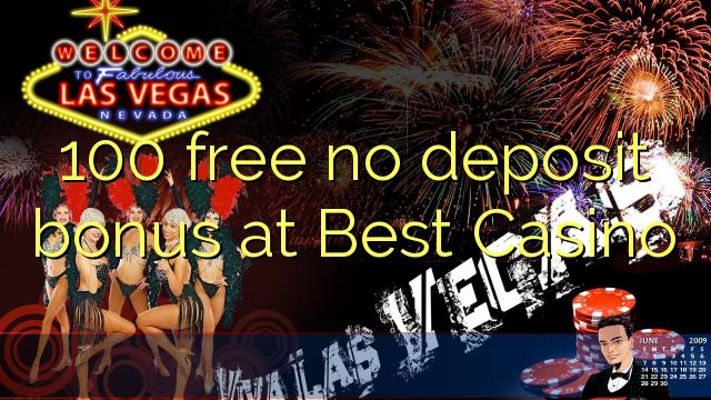 100 ngosongkeun euweuh bonus deposit di Best Kasino